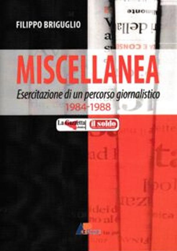 """Miscellanea """" Esercitazioni di un percorso giornalistico"""" di Filippo Briguglio (1984- 1988)"""