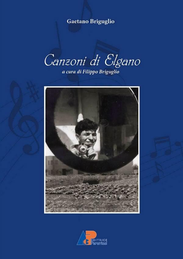 Canzoni di Elgano (testi di canzoni scritte dal 1958 al 1962)