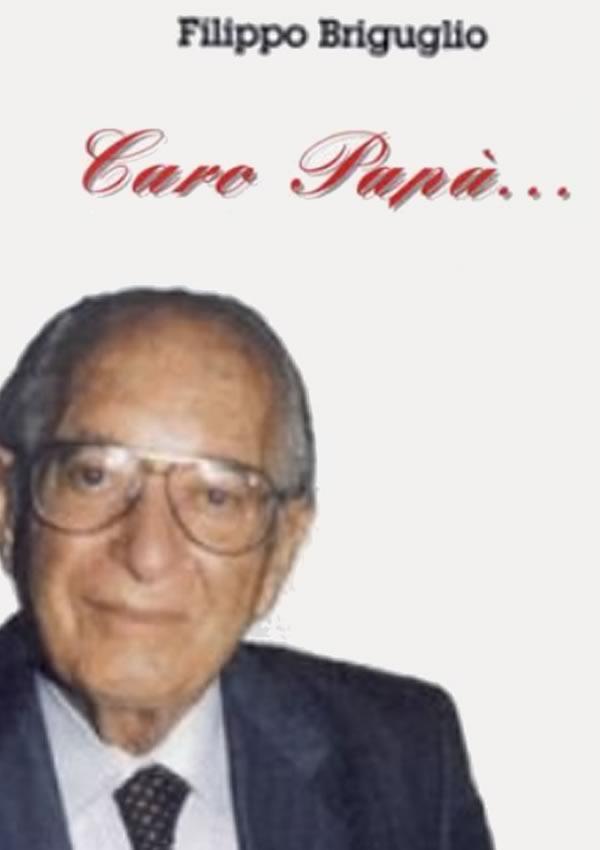 Caro Papà di Filippo Briguglio